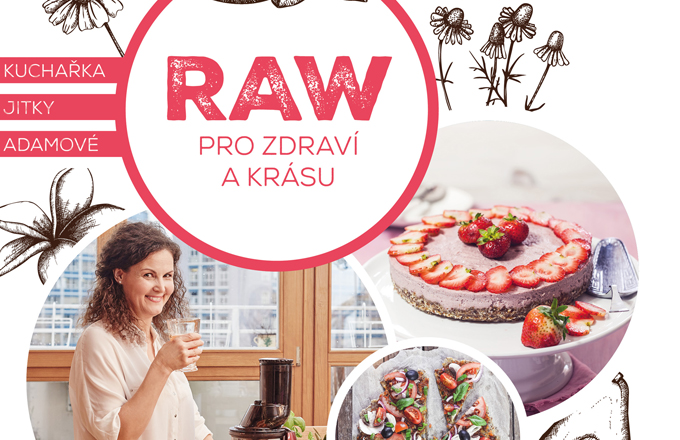 Kuchařka Jitky Adamové: RAW pro zdraví a krásu