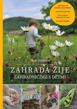 Zahrada žije - Zahradničníme s dětmi