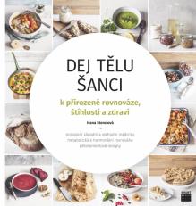 DEJ TĚLU ŠANCI kpřirozené rovnováze, štíhlosti a zdraví  Ivana Stenzlová